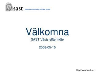 Välkomna SAST Västs elfte möte 2008-05-15