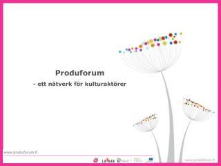 Produforum - ett nätverk för kulturaktörer