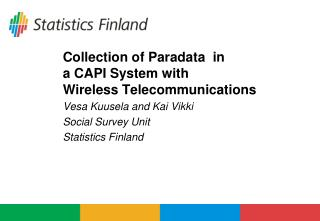 Collection of Paradata  in  a CAPI System with  Wireless Telecommunications