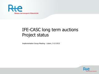 IFE-CASC long term auctions Project status