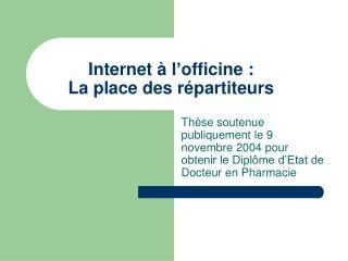 Internet à l'officine : La place des répartiteurs