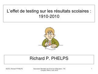 L'effet de testing sur les résultats scolaires :  1910-2010