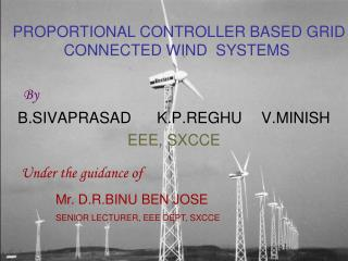 PROPORTIONAL CONTROLLER BASED GRID CONNECTED WIND  SYSTEMS