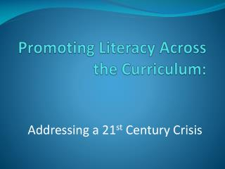 Promoting Literacy Across the Curriculum: