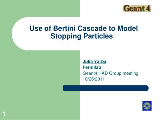 Use of Bertini Cascade to Model Stopping Particles
