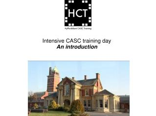 Intensive CASC training day An introduction