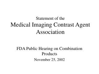 Statement of the Medical Imaging Contrast Agent Association