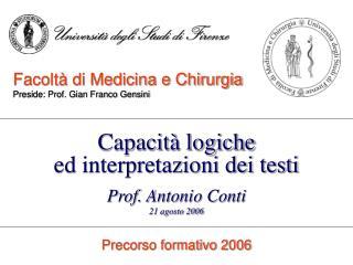 Facoltà di Medicina e Chirurgia Preside: Prof. Gian Franco Gensini