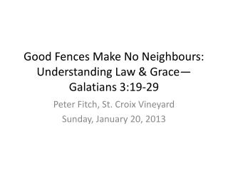 Good Fences Make No Neighbours: Understanding Law & Grace—Galatians 3:19-29