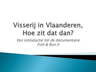 Visserij in Vlaanderen, Hoe zit dat dan?