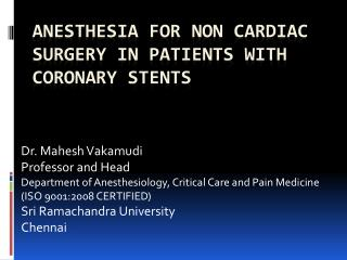 ANESTHESIA FOR NON CARDIAC SURGERY IN PATIENTS WITH CORONARY STENTS