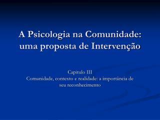 A Psicologia na Comunidade: uma proposta de Intervenção