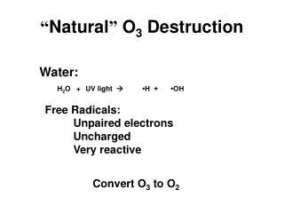 """"""" Natural """"  O 3  Destruction"""