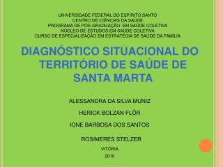 DIAGNÓSTICO SITUACIONAL DO TERRITÓRIO DE SAÚDE DE SANTA MARTA ALESSANDRA DA SILVA MUNIZ