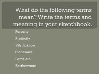 What do the following terms mean? Write the terms and meaning in your sketchbook.