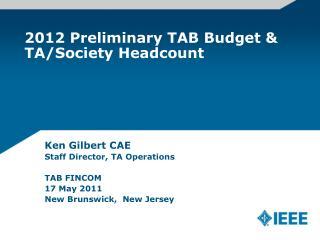 2012 Preliminary TAB Budget & TA/Society Headcount