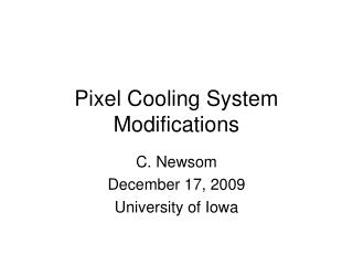 Pixel Cooling System Modifications