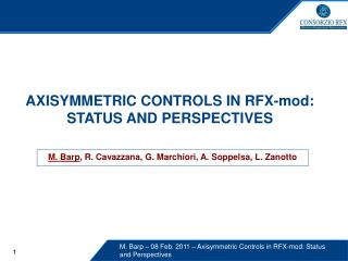 AXISYMMETRIC CONTROLS IN RFX-mod: STATUS AND PERSPECTIVES