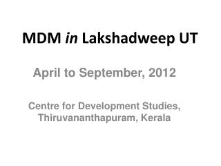 MDM in  Lakshadweep  UT