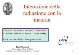 Lino Miramonti Università degli Studi di Milano Facoltà di scienze Matematiche, Fisiche e Naturali