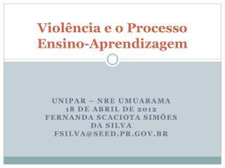 Violência e o Processo  Ensino-Aprendizagem