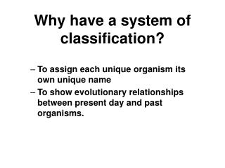 Why have a system of classification?