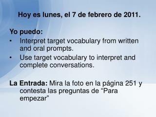 Hoy es lunes, el 7 de febrero de 2011.