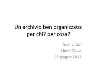 Un archivio ben organizzato:  per chi? per cosa?