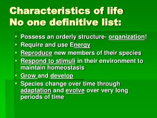 Characteristics of life No one definitive list: