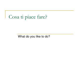 Cosa ti piace fare?