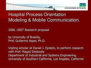 Hospital Process Orientation Modeling & Mobile Communication. 2006 -2007 Research proposal