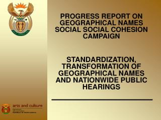 PROGRESS REPORT ON GEOGRAPHICAL NAMES  SOCIAL SOCIAL COHESION CAMPAIGN