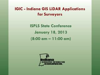IGIC - Indiana GIS LiDAR Applications for Surveyors