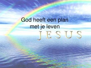 God heeft een plan  met je leven