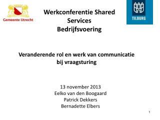 13 november 2013 Eelko van den Boogaard Patrick Dekkers Bernadette Elbers