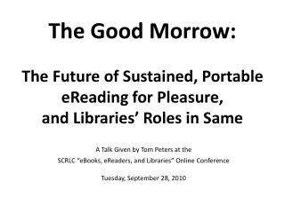 "A Talk Given by Tom Peters at the SCRLC ""eBooks,  eReaders , and Libraries"" Online Conference"