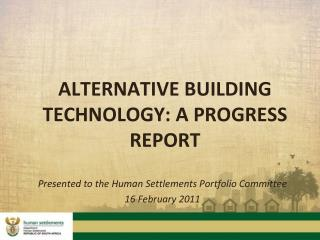 ALTERNATIVE BUILDING TECHNOLOGY: A PROGRESS REPORT