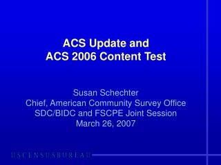 ACS Update and  ACS 2006 Content Test