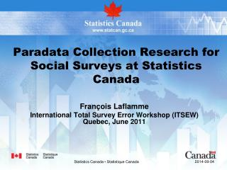Paradata Collection Research for Social Surveys at Statistics Canada