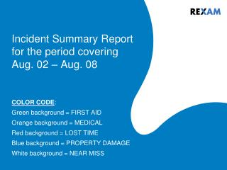 Incident Summary Report for the period covering Aug. 02 � Aug. 08