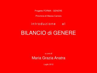Progetto FORMA - GENERE Provincia di Massa Carrara introduzione    al BILANCIO di GENERE