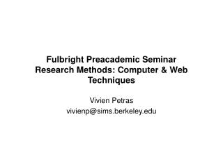 Fulbright Preacademic Seminar Research Methods: Computer & Web Techniques