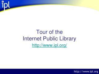 Tour of the  Internet Public Library