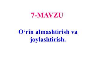 7- MAVZU