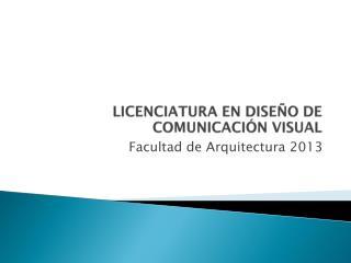 LICENCIATURA EN DISEÑO DE COMUNICACIÓN VISUAL