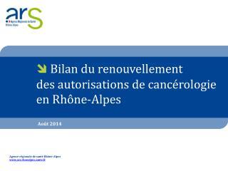 Bilan du renouvellement  des autorisations de cancérologie  en Rhône-Alpes