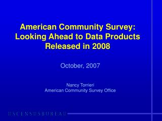 American Community Survey: Looking Ahead to Data Products Released in 2008