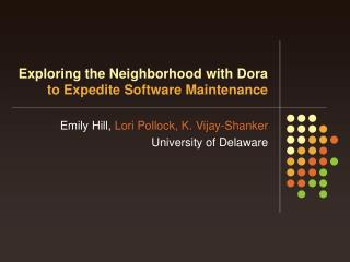 Exploring the Neighborhood with Dora to Expedite Software Maintenance