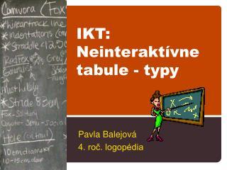 IKT: Neinteraktívne tabule - typy