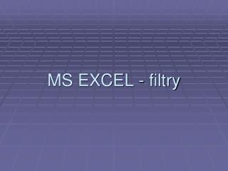 MS EXCEL - filtry